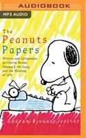 The Peanuts Papers: Writers and Cartoonists on Charlie Brown, Snoopy  the Gang, and the Meaning of Life 1713541858 Book Cover