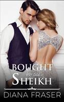 Bought by the Sheikh (The Sheikhs of Havilah) 1927323932 Book Cover