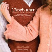 Closely Knit: Handmade Gifts for the Ones You Love 1600610188 Book Cover
