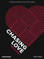 Chasing Love - Teen Bible Study Book 1087706777 Book Cover