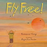 Fly Free! 1590785509 Book Cover
