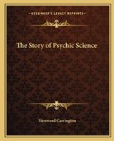 Story of Psychic Science (Psychical Research) 1162561629 Book Cover