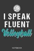 I speak fluent volleyball: Notebook with 120 lined pages in 6x9 inch format 1708032592 Book Cover