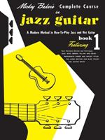 Mickey Baker's Complete Course in Jazz Guitar: Book 1 0825652804 Book Cover
