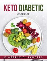 Keto Diabetic: Cookbook 9993251518 Book Cover