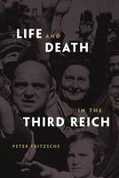 Life and Death in the Third Reich 0674027930 Book Cover