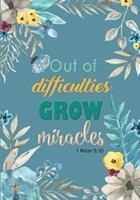 Out of Difficulties Grow Miracles - A Christian Journal (1 Peter 5: 10): A Scripture Theme Journal 1546740015 Book Cover