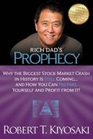 Rich Dad's Prophecy: Why The Biggest Stock Market Crash in History is Still Coming...and How You Can Prepare Yourself and Profit From It! 0446690341 Book Cover