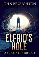 Elfrid's Hole: Premium Hardcover Edition 1034217461 Book Cover