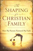 The Shaping of a Christian Family 0840791364 Book Cover