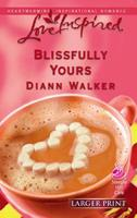 Blissfully Yours (Love Inspired) 0373873735 Book Cover