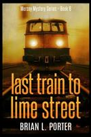 Last Train To Lime Street 1715540883 Book Cover