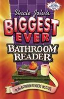 Uncle John's Biggest Ever Bathroom Reader 157145814X Book Cover