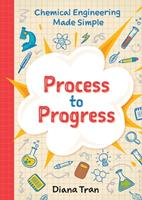 Chemical Engineering Made Simple: Process to Progress 0645239801 Book Cover