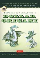 LaFosse & Alexander's Dollar Origami: Convert Your Ordinary Cash into Extraordinary Art! 0804842744 Book Cover
