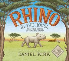 Rhino in the House: The Story of Saving Samia 1419723162 Book Cover