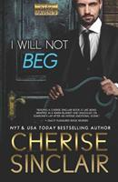 I Will Not Beg 1947219154 Book Cover