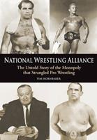 National Wrestling Alliance: The Untold Story of the Monopoly That Strangled Professional Wrestling 1550227416 Book Cover