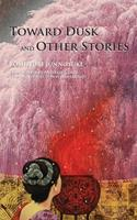 Toward Dusk and Other Stories 4902075172 Book Cover