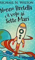 Nonno Bretella e il volo ai Sette Mari 1034705628 Book Cover
