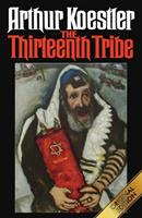 The Thirteenth Tribe: The Khazar Empire and its Heritage 0394402847 Book Cover