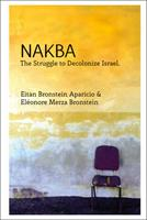 Nakba: The Struggle to Decolonise Israel 1914325060 Book Cover