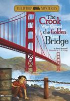 The Crook Who Crossed the Golden Gate Bridge 1434227707 Book Cover