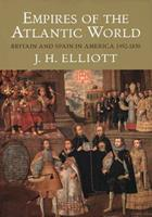 Empires of the Atlantic World: Britain and Spain in America 1492-1830 0300114311 Book Cover