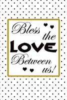 Bless the love between us quote for celebration happy new year and merry christmas eve greetings notebook gift: Journal with blank Lined pages for journaling, note taking and jotting down ideas and th 1673635954 Book Cover
