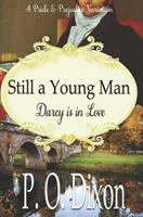 Still a Young Man: Darcy Is In Love 145631405X Book Cover