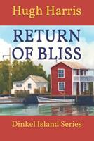 Return of Bliss: Dinkel Island Series Book 2 Second Edition 1973160781 Book Cover