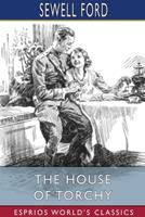 The House of Torchy (Esprios Classics) 1034289187 Book Cover