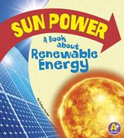 Sun Power: A Book about Renewable Energy 1620650460 Book Cover