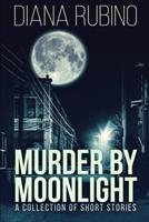 Murder By Moonlight: Large Print Edition null Book Cover