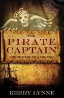 The Pirate Captain, Chronicles of a Legend 0578431750 Book Cover