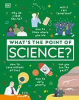 What's the Point of Science? 0744035759 Book Cover