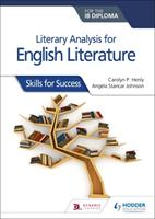 Literary Analysis for English Literature for the Ib Diploma: Skills for Success 1510467149 Book Cover