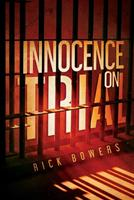 Innocence On Trial 1543958672 Book Cover