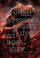 The Last Confessions of Mara Dyer and Noah Shaw 1481456490 Book Cover