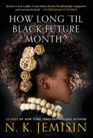 How Long 'til Black Future Month? 0316491373 Book Cover