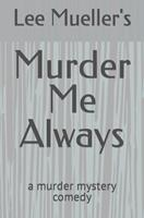 Murder Me Always 1484874587 Book Cover