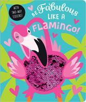 Be Fabulous Like a Flamingo 1789471745 Book Cover