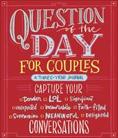 Question of the Day for Couples: Capture Your (Tender, LOL, Significant, Unexpected, Memorable, Faith-Filled, Surprising, Meaningful, Delightful) Conversations 0736977856 Book Cover