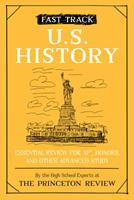 Fast Track: U.S. History: Essential Review for AP, Honors, and Other Advanced Study (College Test Preparation)