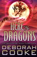 Here Be Dragons: The Dragonfire Companion 1989367577 Book Cover