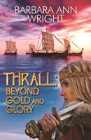 Thrall: Beyond Gold and Glory 1626394377 Book Cover
