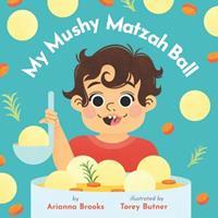 My Mushy Matzah Ball 1736594206 Book Cover