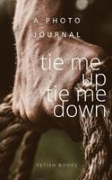 Tie me up tie me down 0368621421 Book Cover