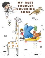 My Best Toddlers Coloring Book: An Activity Book for Toddlers and Preschool Kids to Learn the English Alphabet Letters from A to Z 1654508314 Book Cover