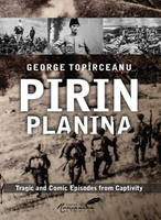 Pirin Planina: Tragic and Comic Episodes from Captivity 1592111491 Book Cover